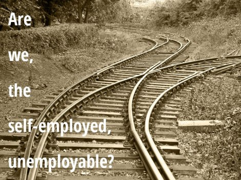 the unemployable self-employed