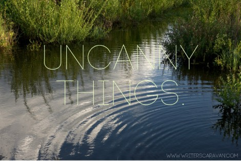 Uncanny things